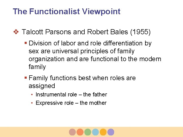 The Functionalist Viewpoint v Talcott Parsons and Robert Bales (1955) § Division of labor