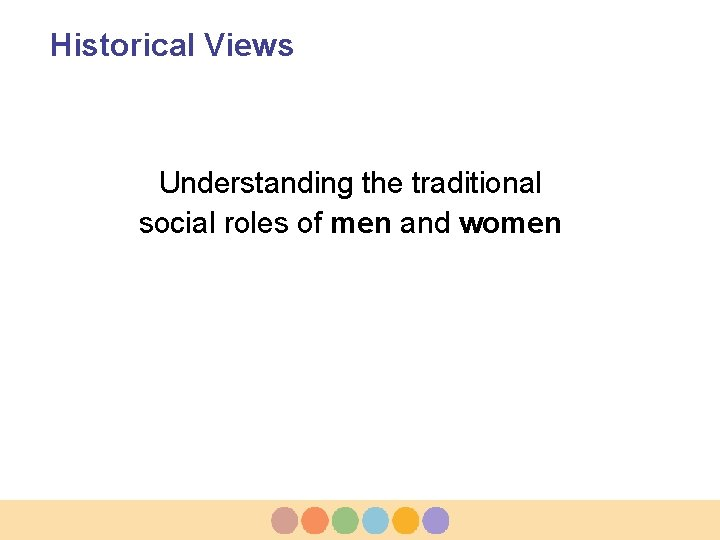 Historical Views Understanding the traditional social roles of men and women