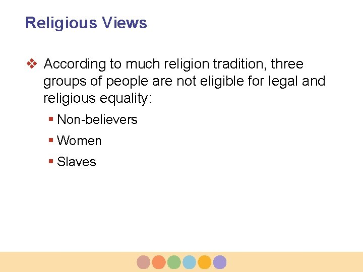 Religious Views v According to much religion tradition, three groups of people are not