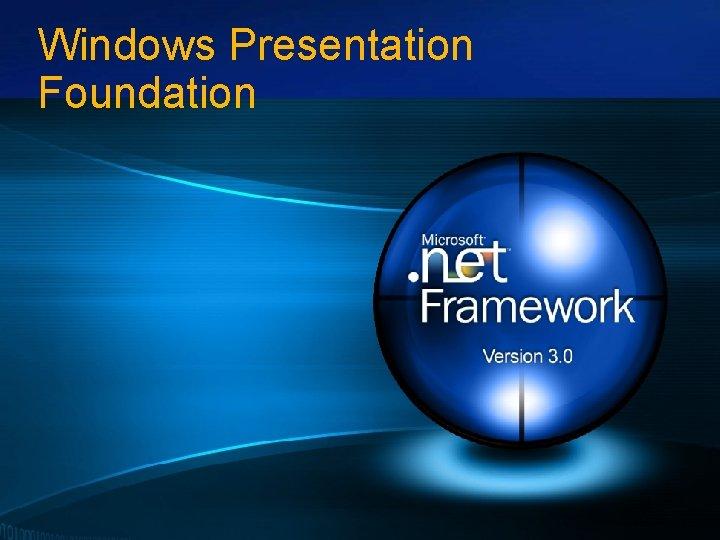 Windows Presentation Foundation Tour de France Architectes 2007, Microsoft France – mai/juin 2007 2