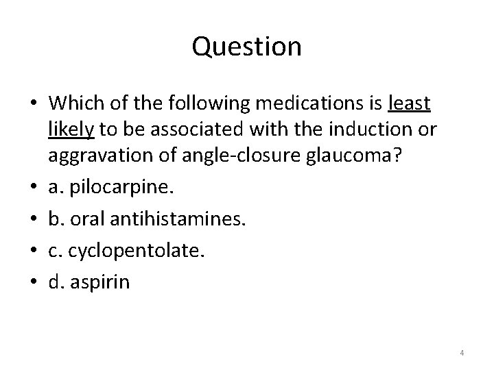 Question • Which of the following medications is least likely to be associated with