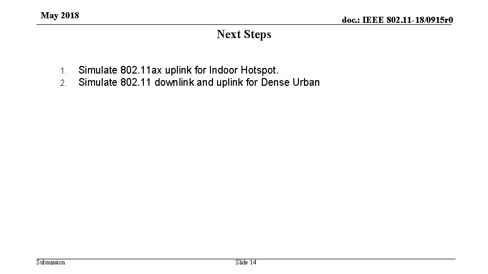 May 2018 doc. : IEEE 802. 11 -18/0915 r 0 Next Steps 1. 2.