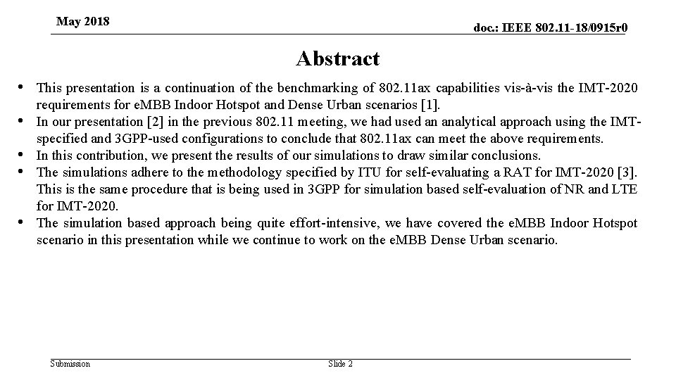 May 2018 doc. : IEEE 802. 11 -18/0915 r 0 Abstract • This presentation