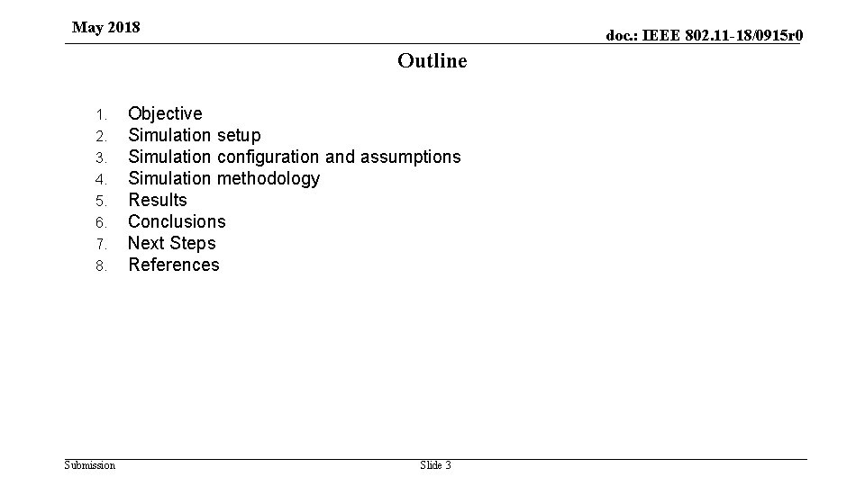 May 2018 doc. : IEEE 802. 11 -18/0915 r 0 Outline 1. 2. 3.