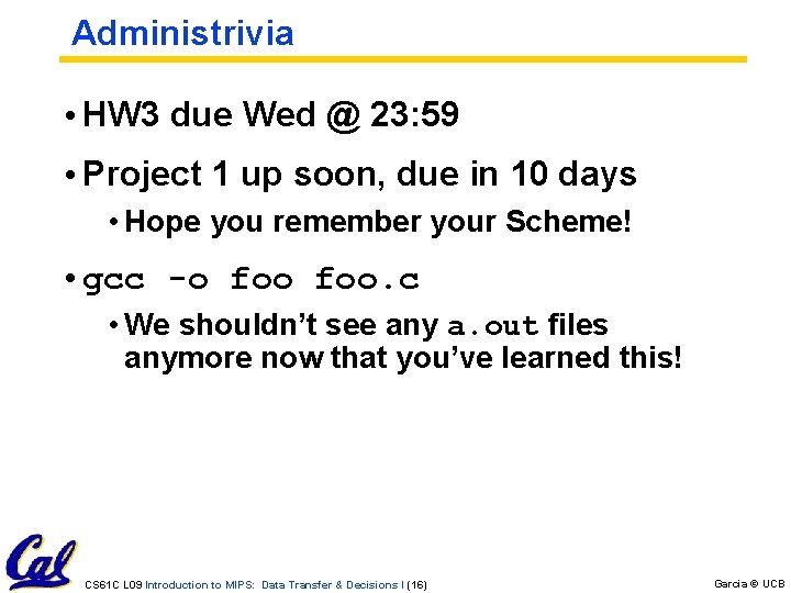 Administrivia • HW 3 due Wed @ 23: 59 • Project 1 up soon,