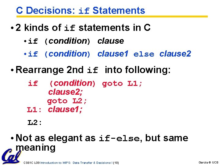 C Decisions: if Statements • 2 kinds of if statements in C • if