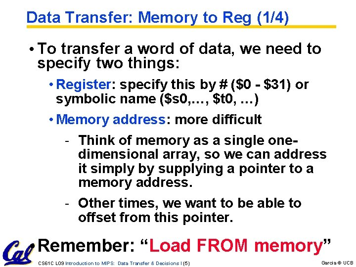 Data Transfer: Memory to Reg (1/4) • To transfer a word of data, we