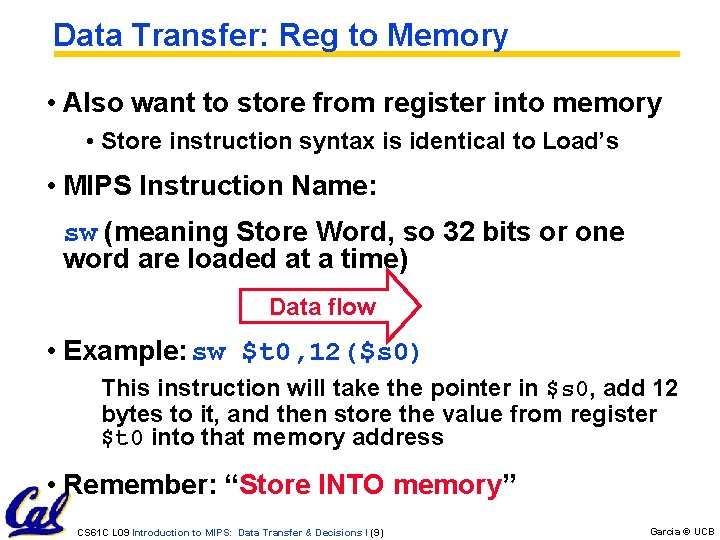 Data Transfer: Reg to Memory • Also want to store from register into memory