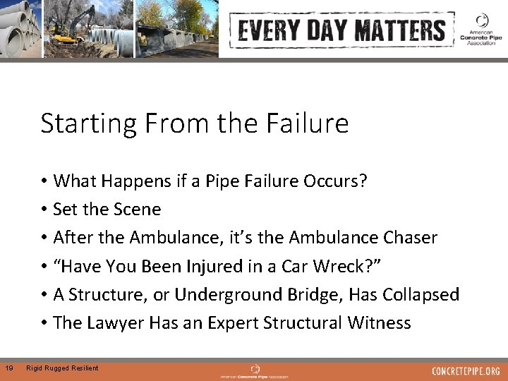 Starting From the Failure • What Happens if a Pipe Failure Occurs? • Set