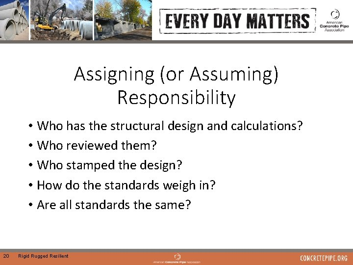 Assigning (or Assuming) Responsibility • Who has the structural design and calculations? • Who