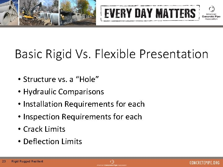 "Basic Rigid Vs. Flexible Presentation • Structure vs. a ""Hole"" • Hydraulic Comparisons •"
