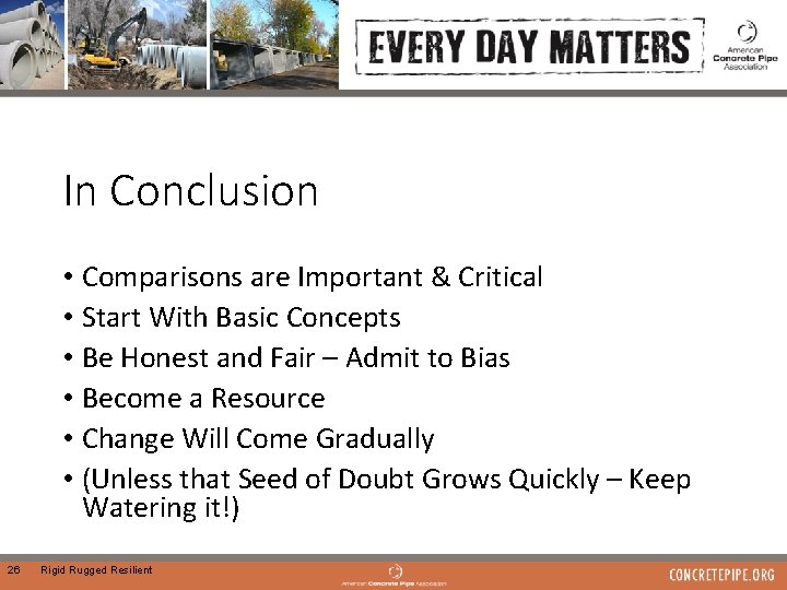 In Conclusion • Comparisons are Important & Critical • Start With Basic Concepts •
