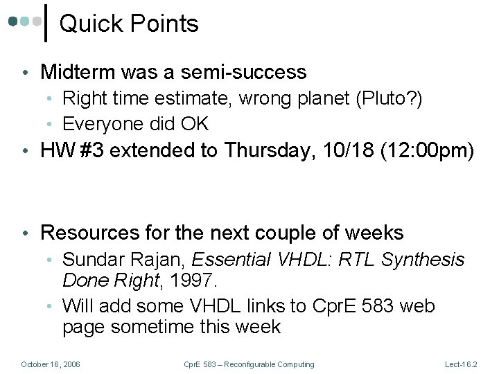 Quick Points • Midterm was a semi-success • Right time estimate, wrong planet (Pluto?