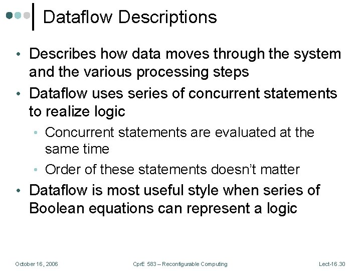Dataflow Descriptions • Describes how data moves through the system and the various processing