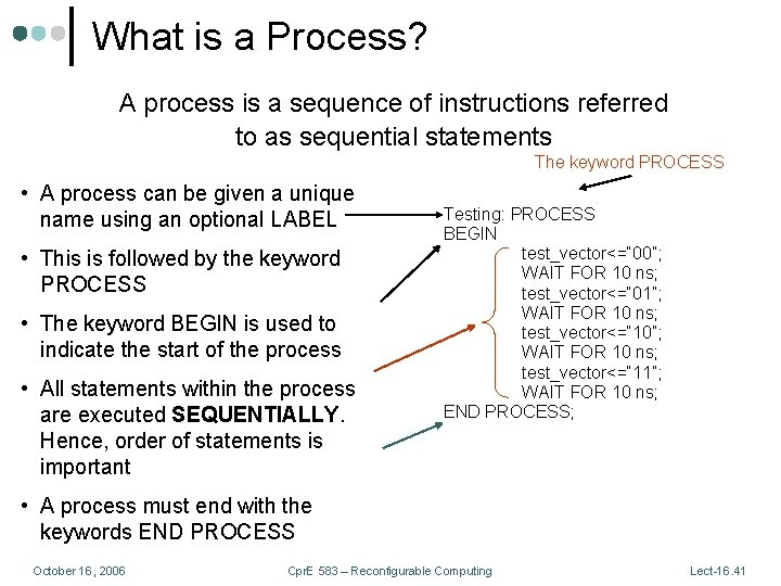What is a Process? A process is a sequence of instructions referred to as