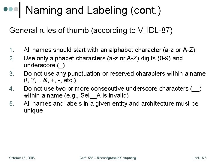 Naming and Labeling (cont. ) General rules of thumb (according to VHDL-87) 1. 2.