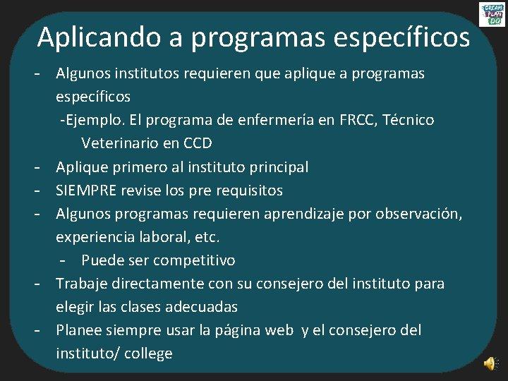 Aplicando a programas específicos - Algunos institutos requieren que aplique a programas específicos -Ejemplo.