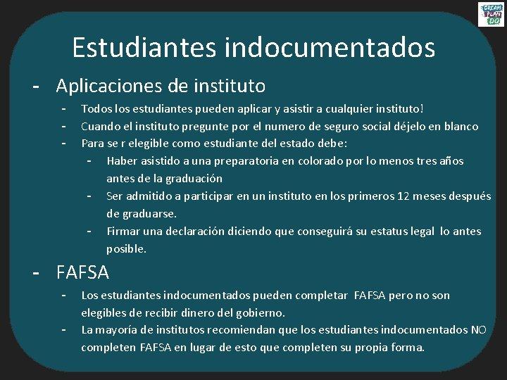 Estudiantes indocumentados - Aplicaciones de instituto - Todos los estudiantes pueden aplicar y asistir