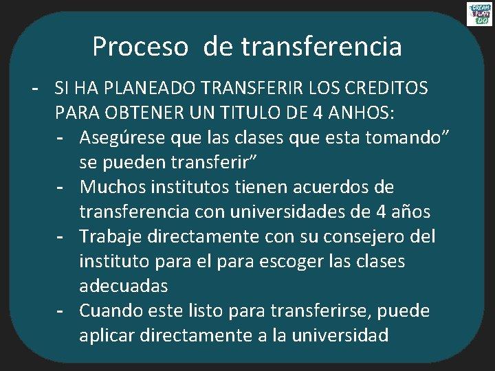 Proceso de transferencia - SI HA PLANEADO TRANSFERIR LOS CREDITOS PARA OBTENER UN TITULO