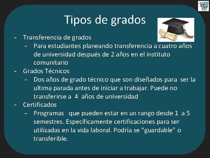 Tipos de grados - Transferencia de grados - Para estudiantes planeando transferencia a cuatro