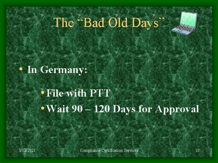 """The """"Bad Old Days"""" • In Germany: • File with PTT • Wait 90"""