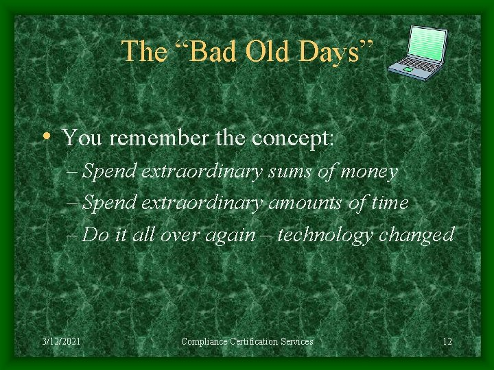 """The """"Bad Old Days"""" • You remember the concept: – Spend extraordinary sums of"""