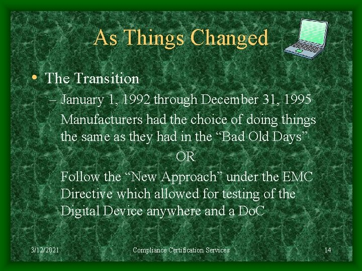As Things Changed • The Transition – January 1, 1992 through December 31, 1995
