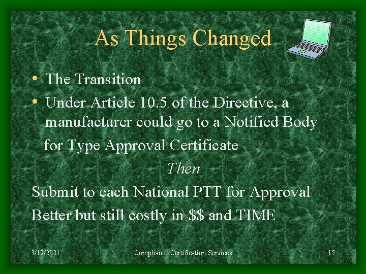 As Things Changed • The Transition • Under Article 10. 5 of the Directive,