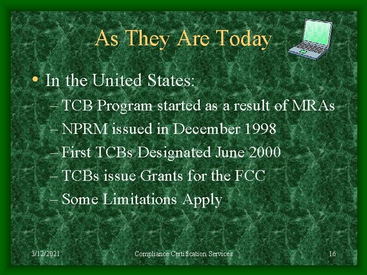 As They Are Today • In the United States: – TCB Program started as