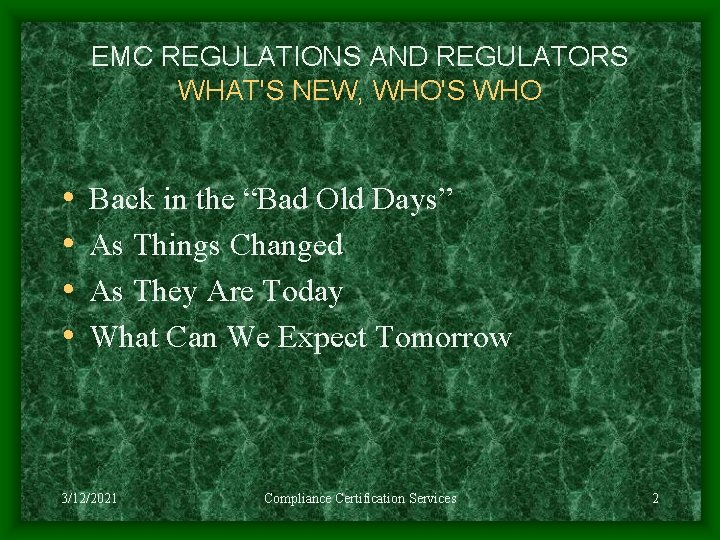 """EMC REGULATIONS AND REGULATORS WHAT'S NEW, WHO'S WHO • • Back in the """"Bad"""
