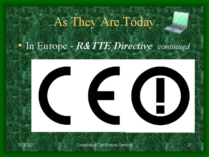 As They Are Today • In Europe - R&TTE Directive 3/12/2021 Compliance Certification Services