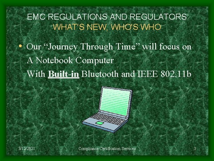 """EMC REGULATIONS AND REGULATORS WHAT'S NEW, WHO'S WHO • Our """"Journey Through Time"""" will"""