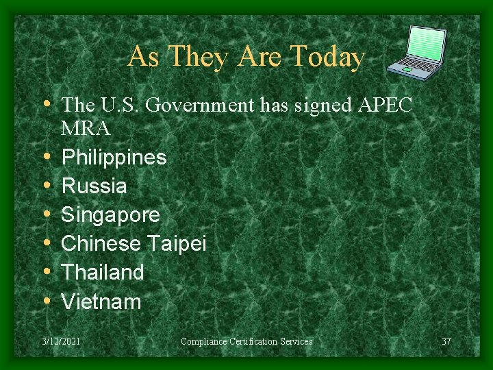 As They Are Today • The U. S. Government has signed APEC • •