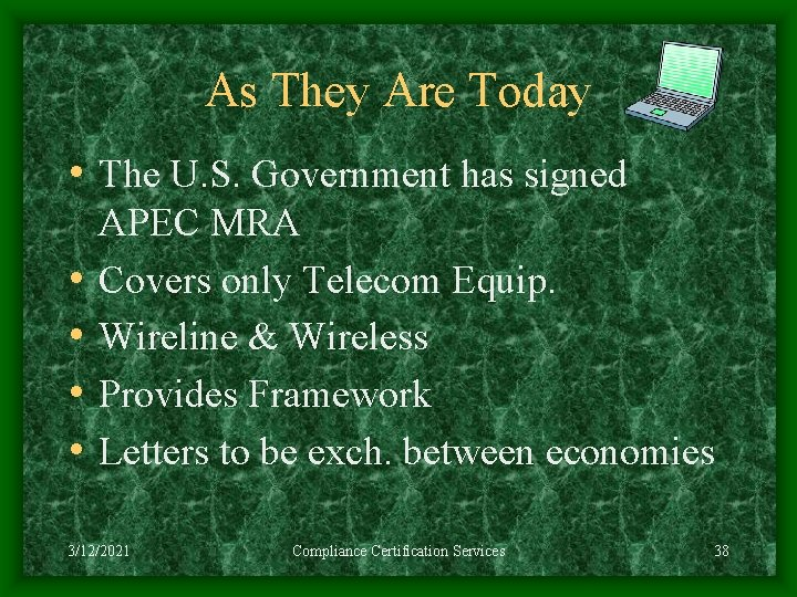 As They Are Today • The U. S. Government has signed • • APEC