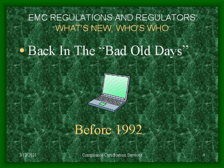 """EMC REGULATIONS AND REGULATORS WHAT'S NEW, WHO'S WHO • Back In The """"Bad Old"""