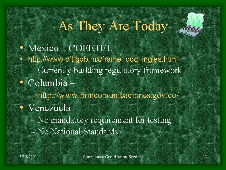 As They Are Today • Mexico – COFETEL • http: //www. cft. gob. mx/frame_doc_ingles.