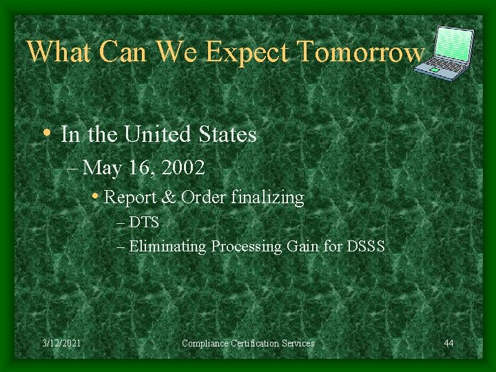 What Can We Expect Tomorrow • In the United States – May 16, 2002