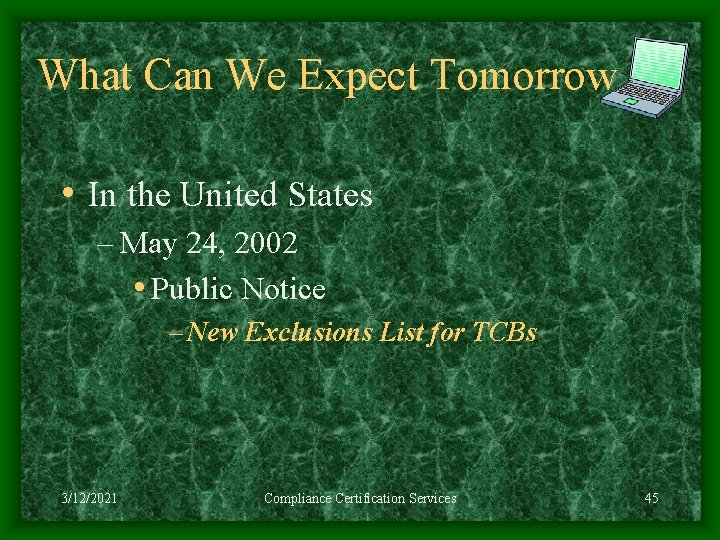 What Can We Expect Tomorrow • In the United States – May 24, 2002
