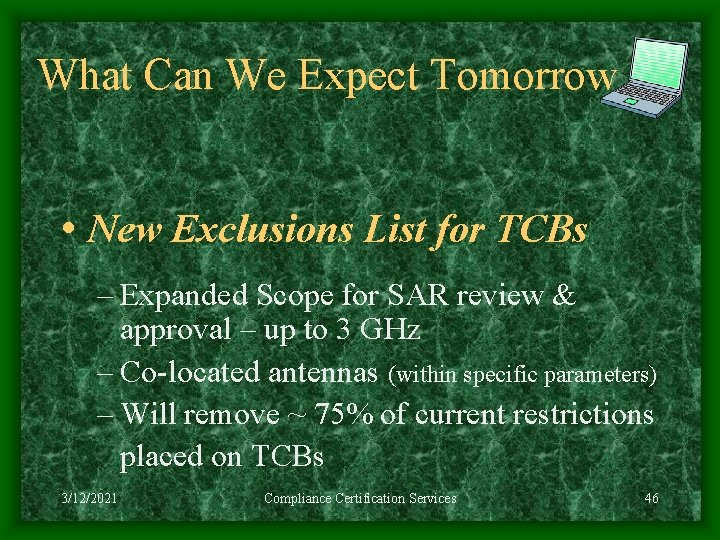 What Can We Expect Tomorrow • New Exclusions List for TCBs – Expanded Scope