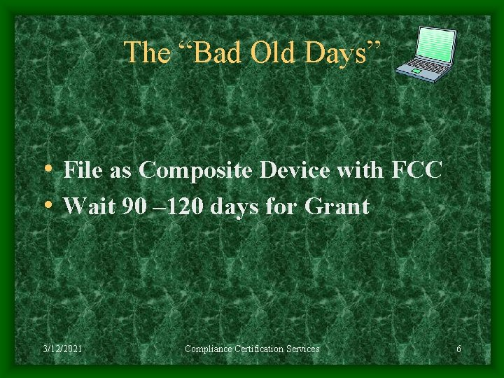 """The """"Bad Old Days"""" • File as Composite Device with FCC • Wait 90"""