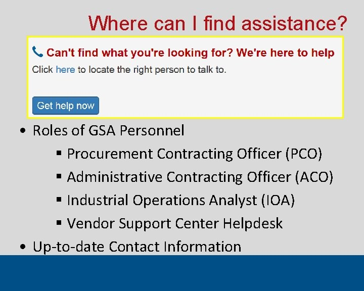 Where can I find assistance? • Roles of GSA Personnel § Procurement Contracting Officer