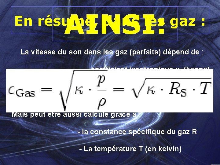 AINSI: En résumé, dans les gaz : La vitesse du son dans les gaz