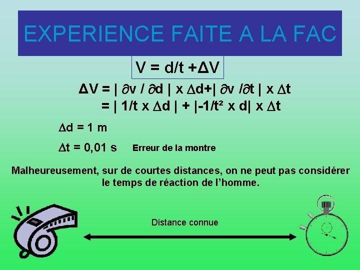 EXPERIENCE FAITE A LA FAC V = d/t +ΔV ΔV =   v /