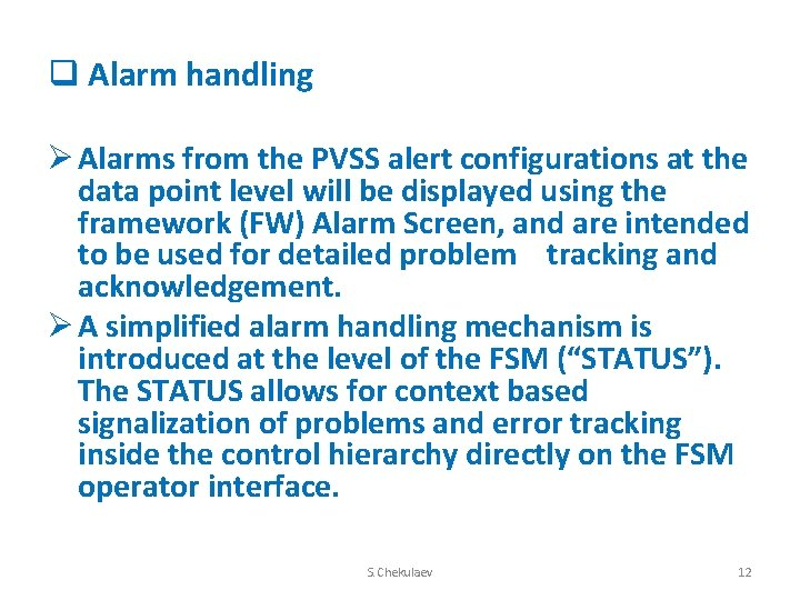 q Alarm handling Ø Alarms from the PVSS alert configurations at the data point