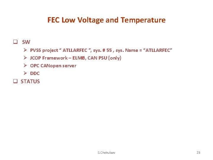 """FEC Low Voltage and Temperature q SW Ø Ø PVSS project """" ATLLARFEC """","""