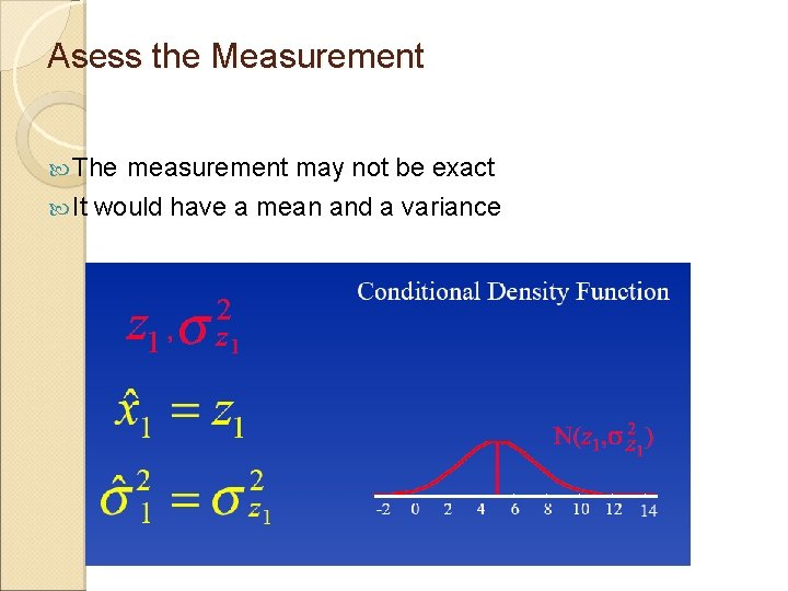 Asess the Measurement The It measurement may not be exact would have a mean