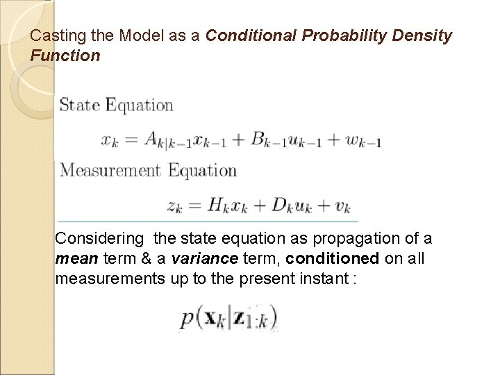 Casting the Model as a Conditional Probability Density Function Considering the state equation as