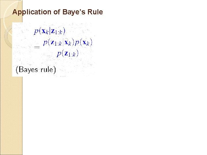 Application of Baye's Rule