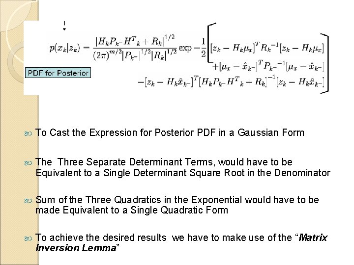 To Cast the Expression for Posterior PDF in a Gaussian Form The Three