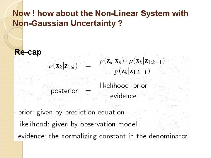 Now ! how about the Non-Linear System with Non-Gaussian Uncertainty ? Re-cap